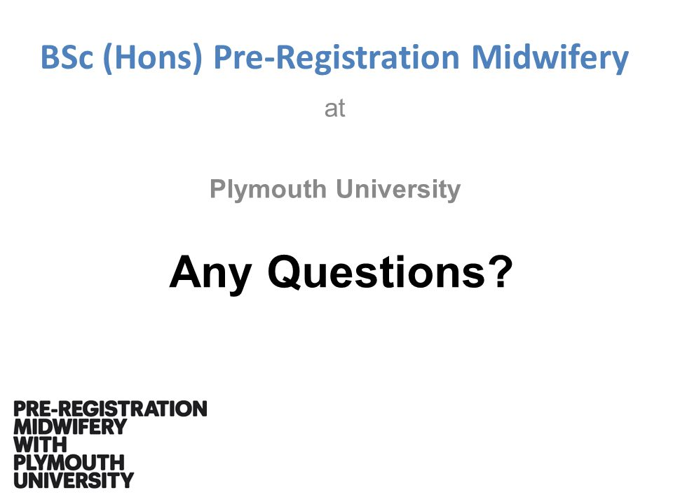 BSc (Hons) Pre-Registration Midwifery at Plymouth University Any Questions