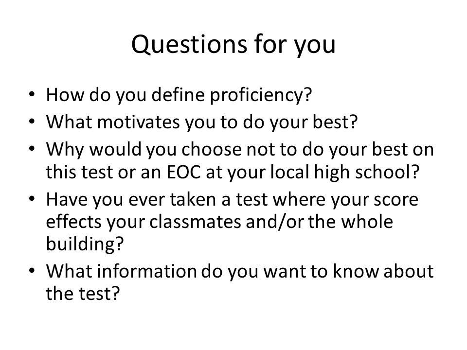 Questions for you How do you define proficiency. What motivates you to do your best.