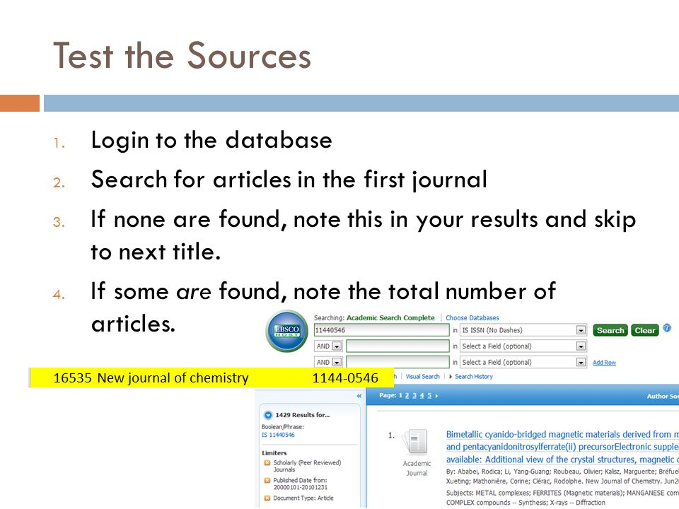 Test the Sources 1. Login to the database 2. Search for articles in the first journal 3.