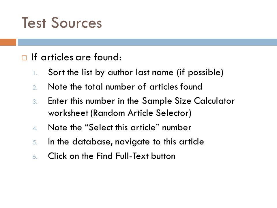 Test Sources If articles are found: 1. Sort the list by author last name (if possible) 2.