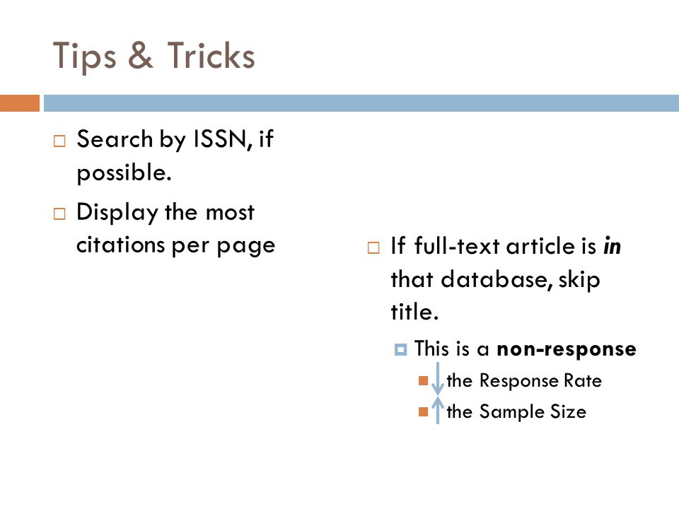 Tips & Tricks Search by ISSN, if possible.