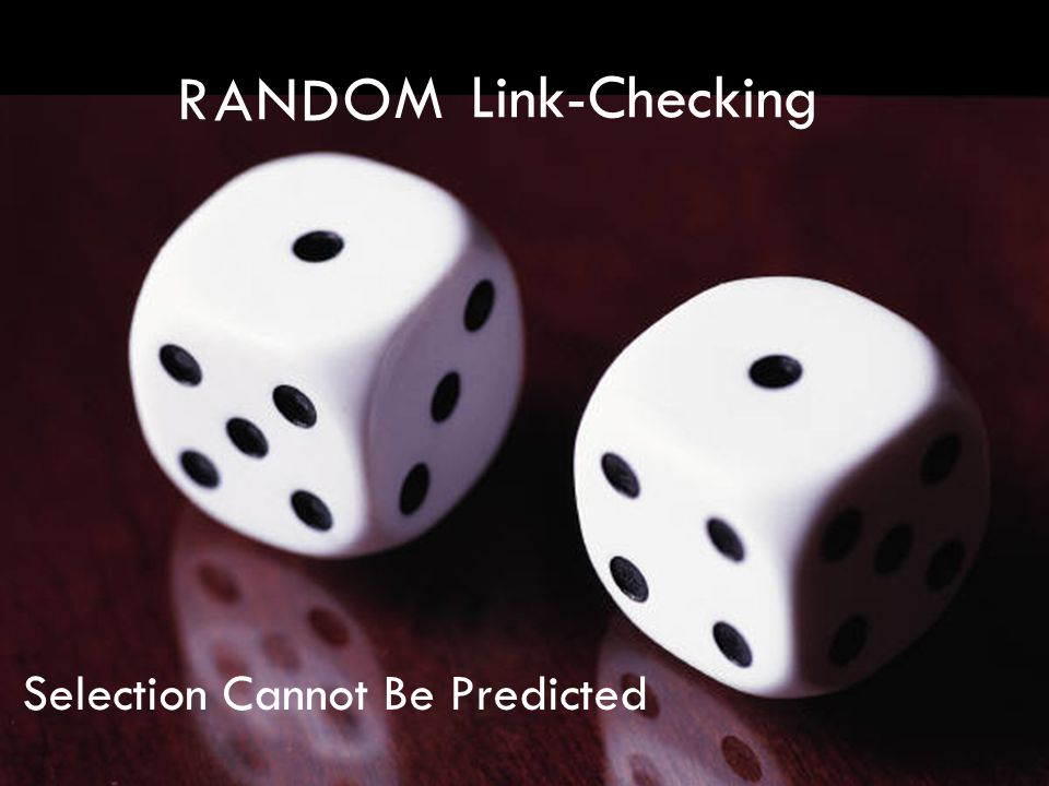 Link-Checking R A N D O M Selection Cannot Be Predicted