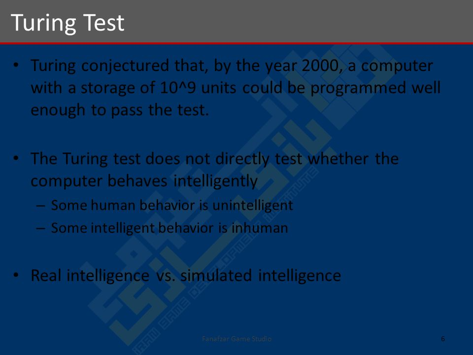Turing conjectured that, by the year 2000, a computer with a storage of 10^9 units could be programmed well enough to pass the test.