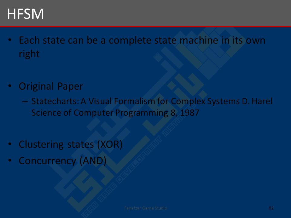 Each state can be a complete state machine in its own right Original Paper – Statecharts: A Visual Formalism for Complex Systems D.