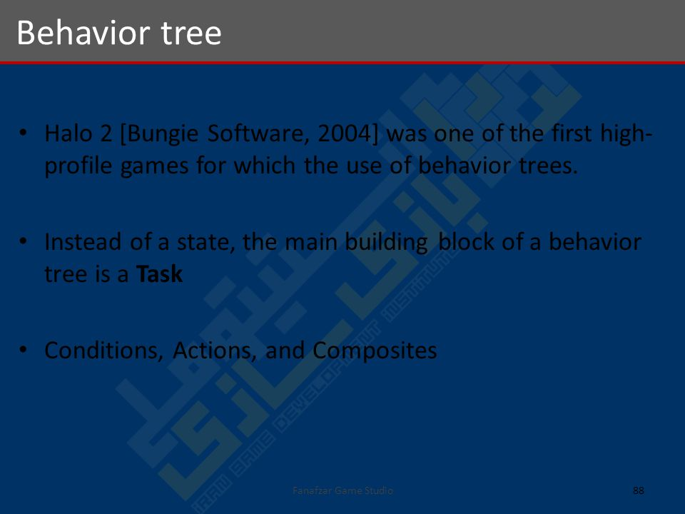 Halo 2 [Bungie Software, 2004] was one of the first high- profile games for which the use of behavior trees.