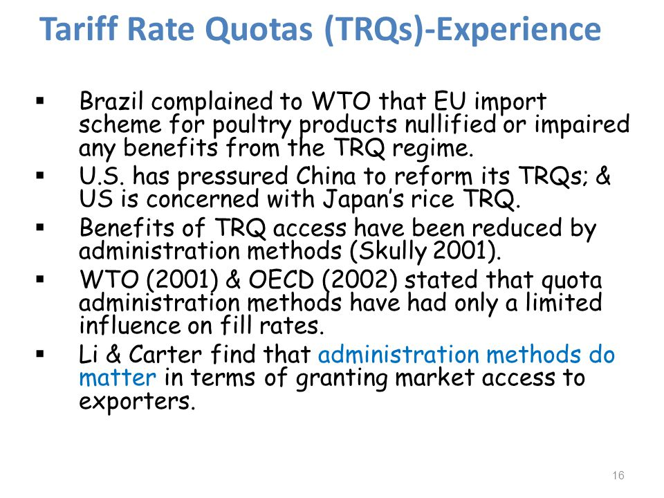 Tariff Rate Quotas (TRQs)-Experience Brazil complained to WTO that EU import scheme for poultry products nullified or impaired any benefits from the TRQ regime.