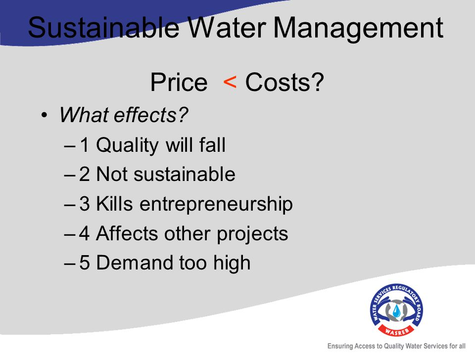 Sustainable Water Management Price < Costs. What effects.