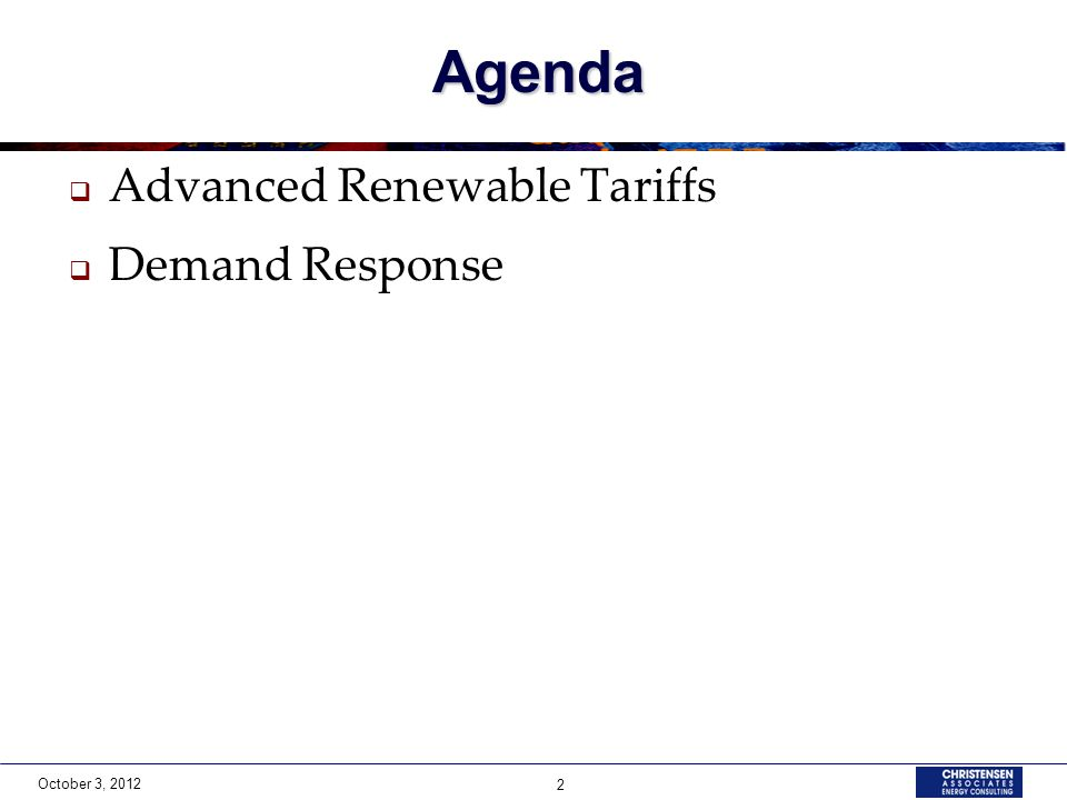 October 3, 2012 2 Agenda Advanced Renewable Tariffs Demand Response