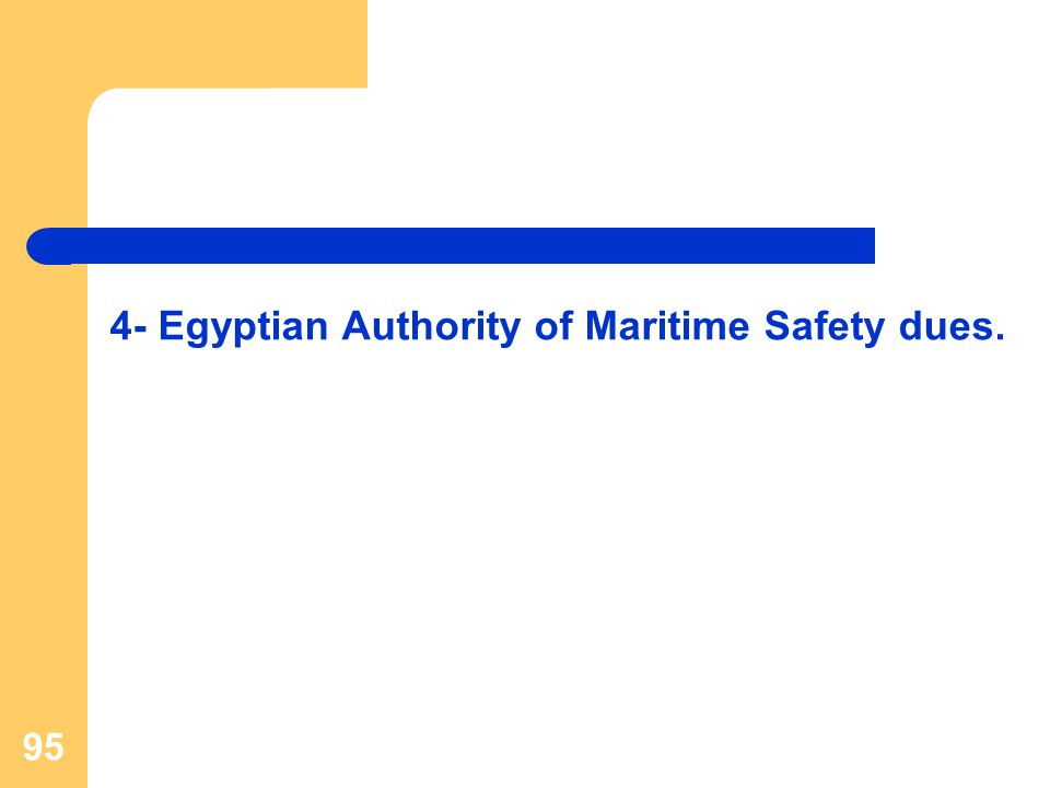 95 4- Egyptian Authority of Maritime Safety dues.