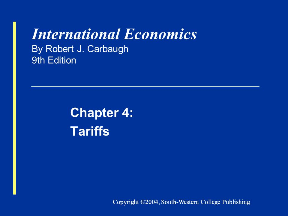 Copyright ©2004, South-Western College Publishing International Economics By Robert J.