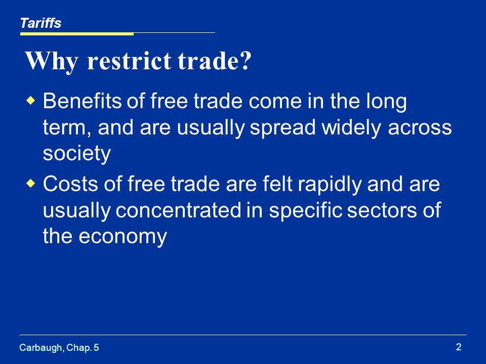 Carbaugh, Chap. 5 2 Why restrict trade.