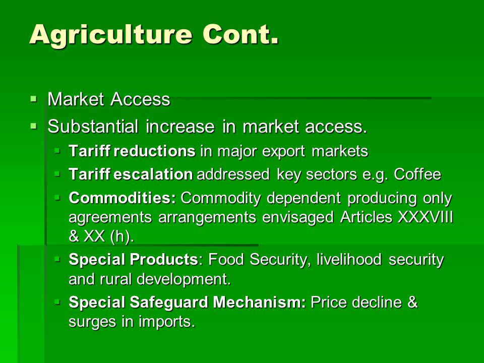 Agriculture Cont. Market Access Market Access Substantial increase in market access.