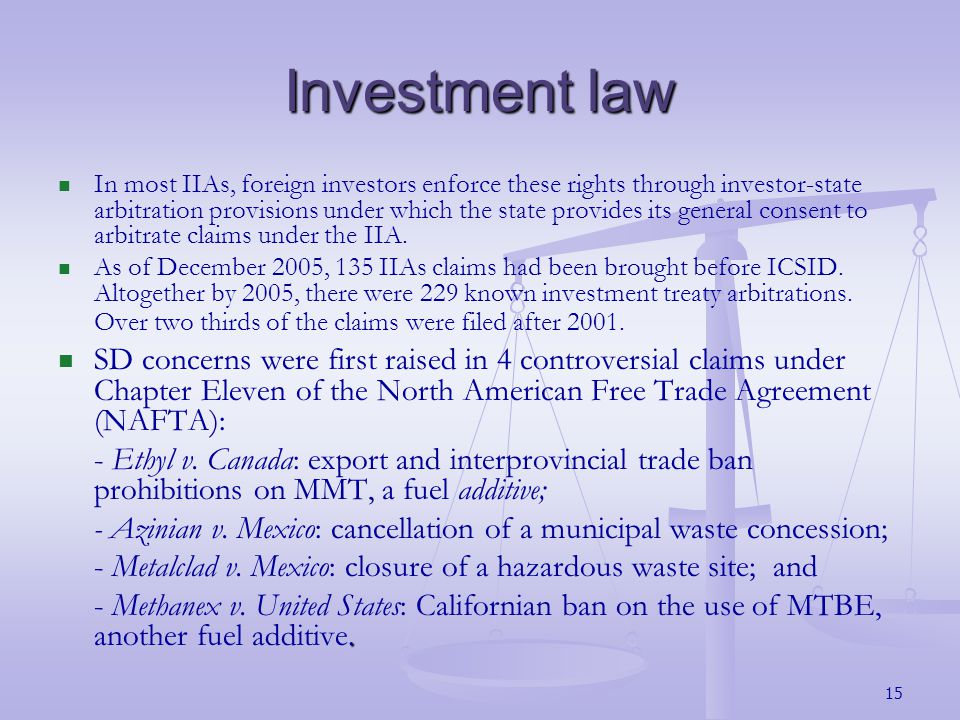 Investment law In most IIAs, foreign investors enforce these rights through investor-state arbitration provisions under which the state provides its general consent to arbitrate claims under the IIA.