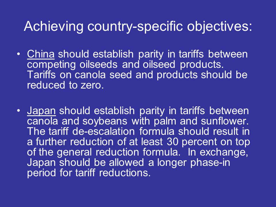 Achieving country-specific objectives: China should establish parity in tariffs between competing oilseeds and oilseed products.