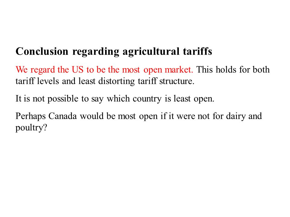 Conclusion regarding agricultural tariffs We regard the US to be the most open market.