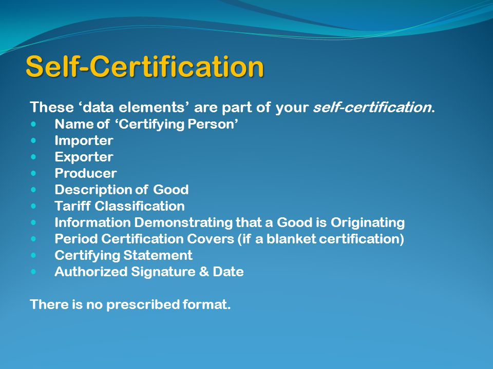 Self-Certification These data elements are part of your self-certification.