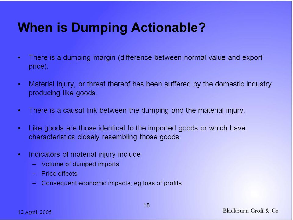 12 April, 2005 18 When is Dumping Actionable.