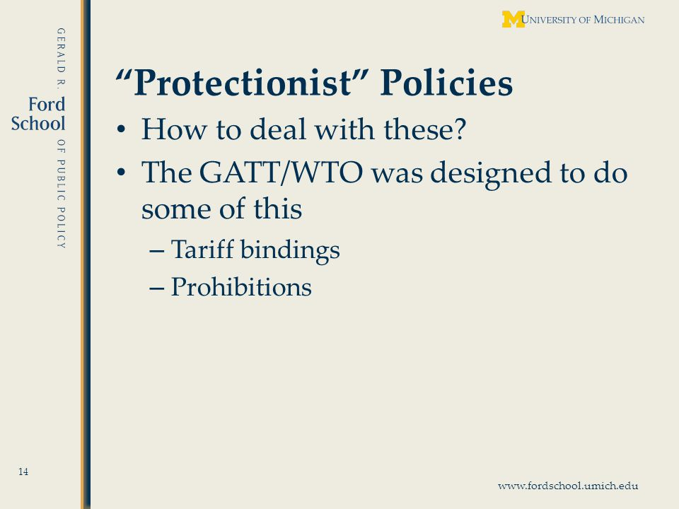 www.fordschool.umich.edu Protectionist Policies How to deal with these.