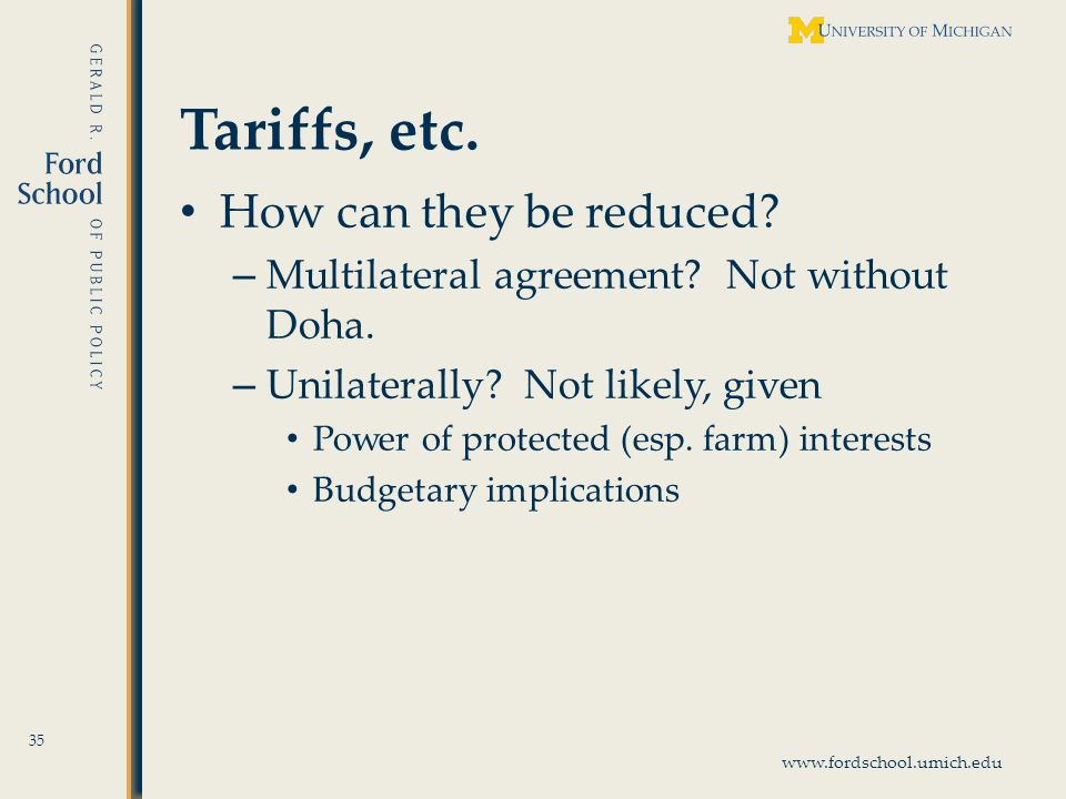 www.fordschool.umich.edu Tariffs, etc. How can they be reduced.