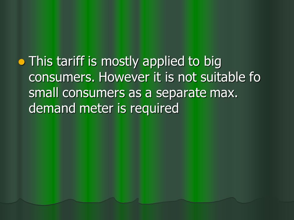 This tariff is mostly applied to big consumers.