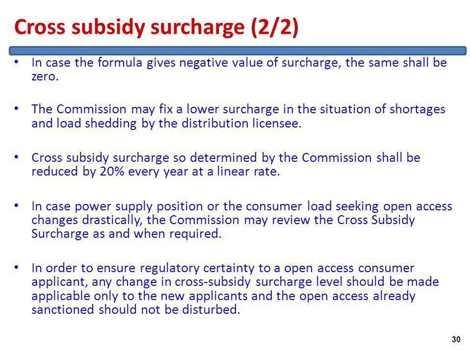 Cross subsidy surcharge (2/2) In case the formula gives negative value of surcharge, the same shall be zero.