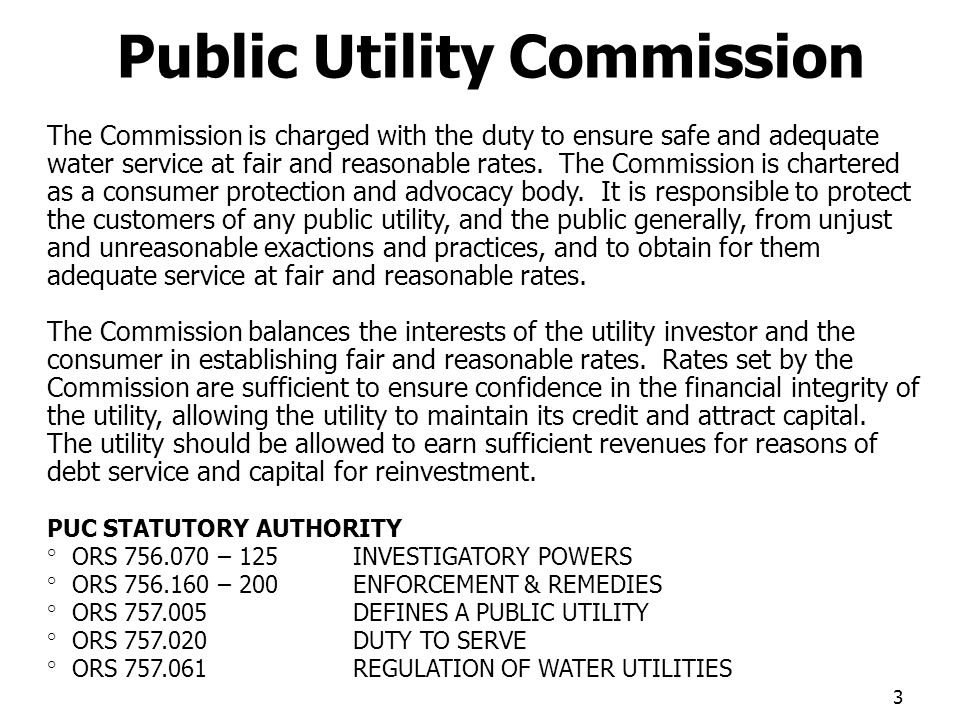 The Commission is charged with the duty to ensure safe and adequate water service at fair and reasonable rates.