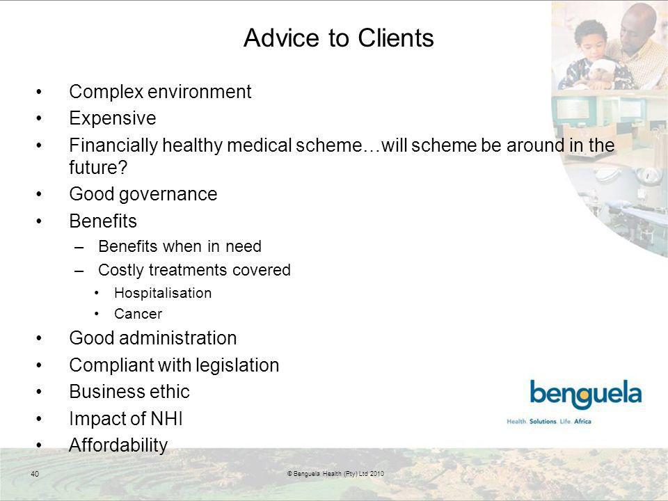 Advice to Clients Complex environment Expensive Financially healthy medical scheme…will scheme be around in the future.