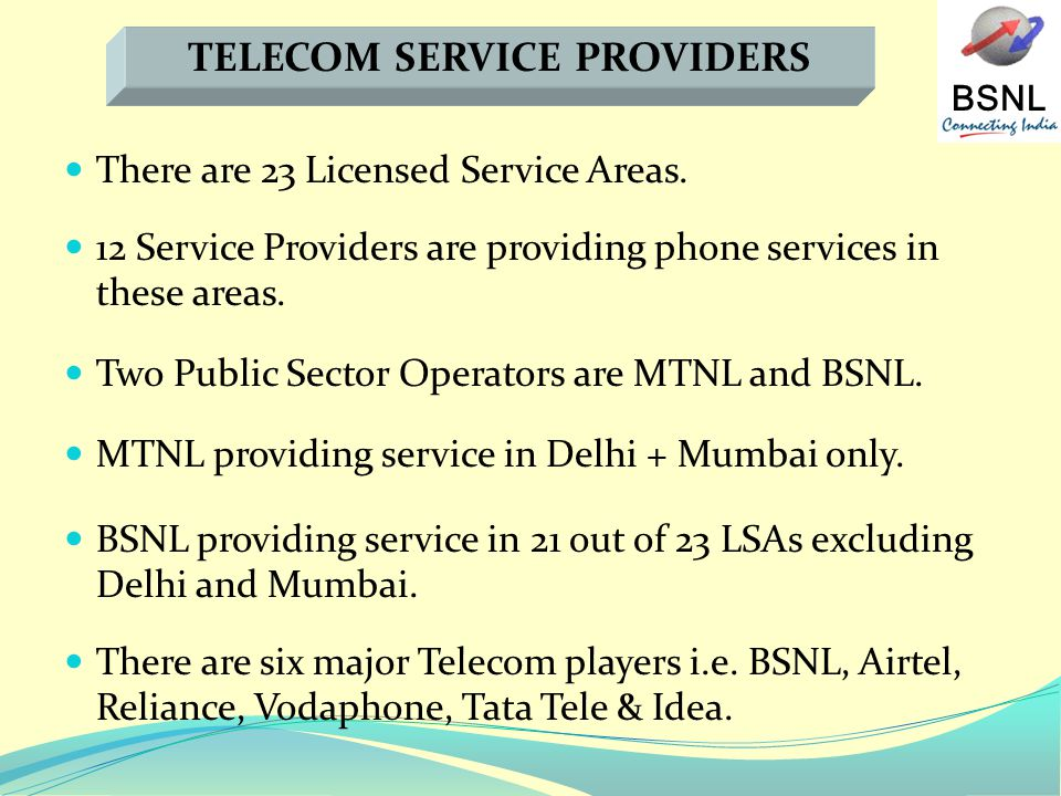 BSNL There are 23 Licensed Service Areas.