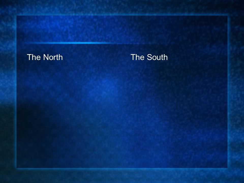 The NorthThe South