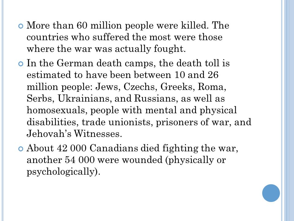 More than 60 million people were killed.
