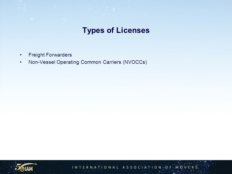 Types of Licenses Freight Forwarders Non-Vessel Operating Common Carriers (NVOCCs)