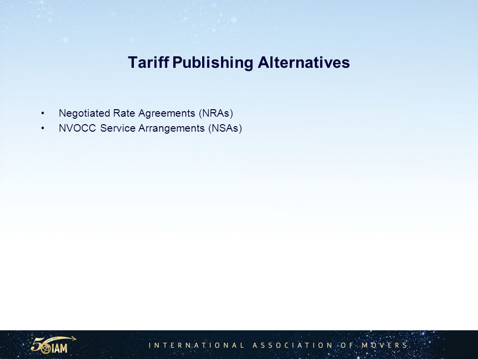 Tariff Publishing Alternatives Negotiated Rate Agreements (NRAs) NVOCC Service Arrangements (NSAs)