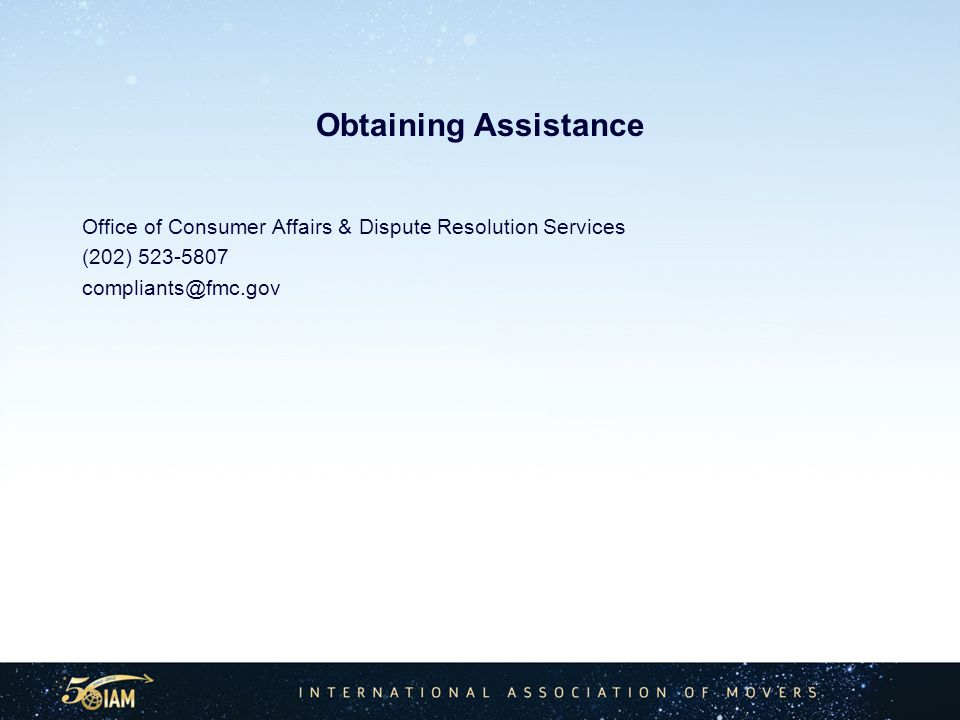 Obtaining Assistance Office of Consumer Affairs & Dispute Resolution Services (202) 523-5807 compliants@fmc.gov