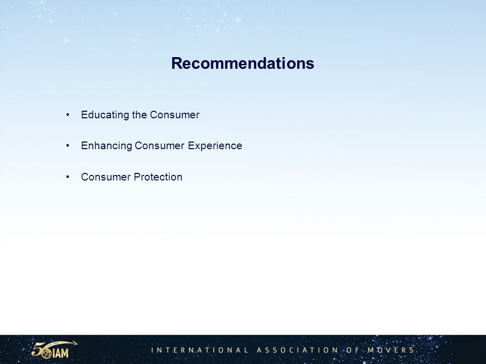 Recommendations Educating the Consumer Enhancing Consumer Experience Consumer Protection