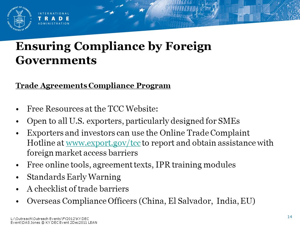 Ensuring Compliance by Foreign Governments Trade Agreements Compliance Program Free Resources at the TCC Website: Open to all U.S.