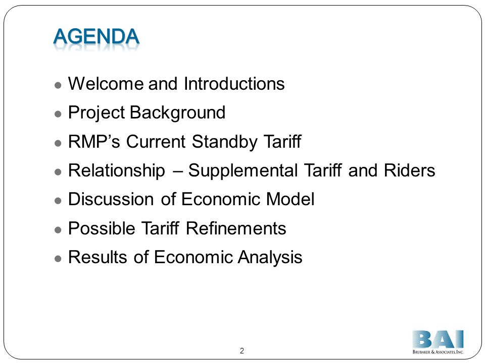 Welcome and Introductions Project Background RMPs Current Standby Tariff Relationship – Supplemental Tariff and Riders Discussion of Economic Model Possible Tariff Refinements Results of Economic Analysis 2