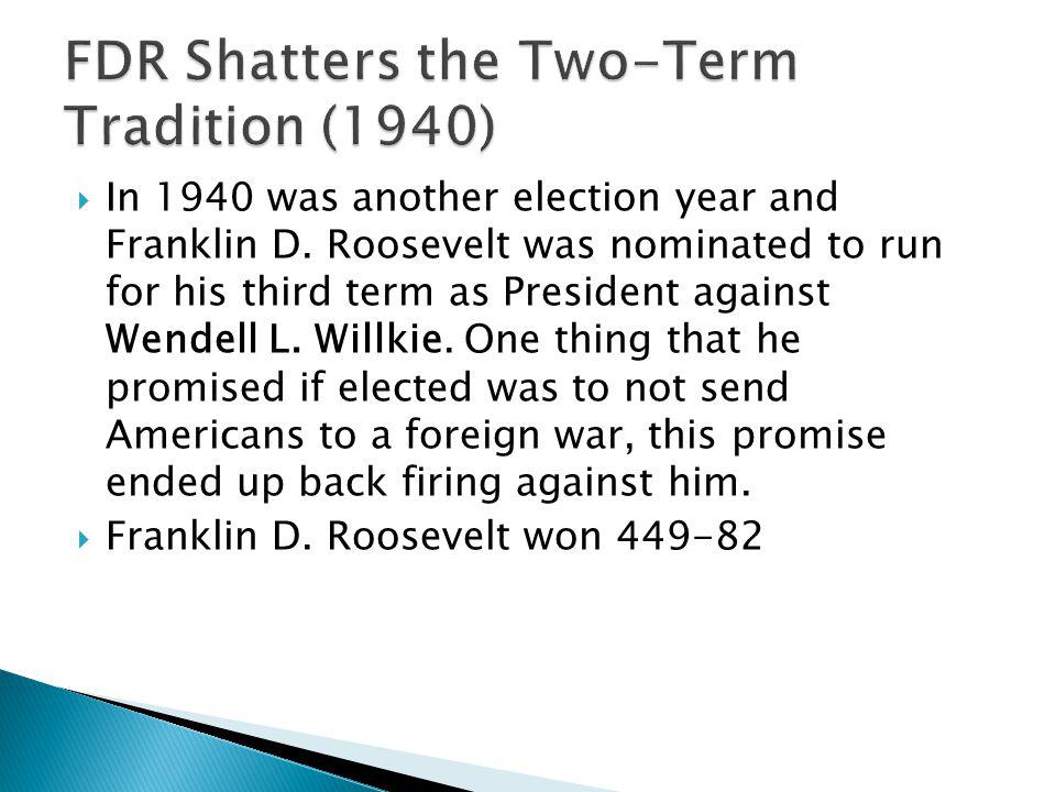 In 1940 was another election year and Franklin D.