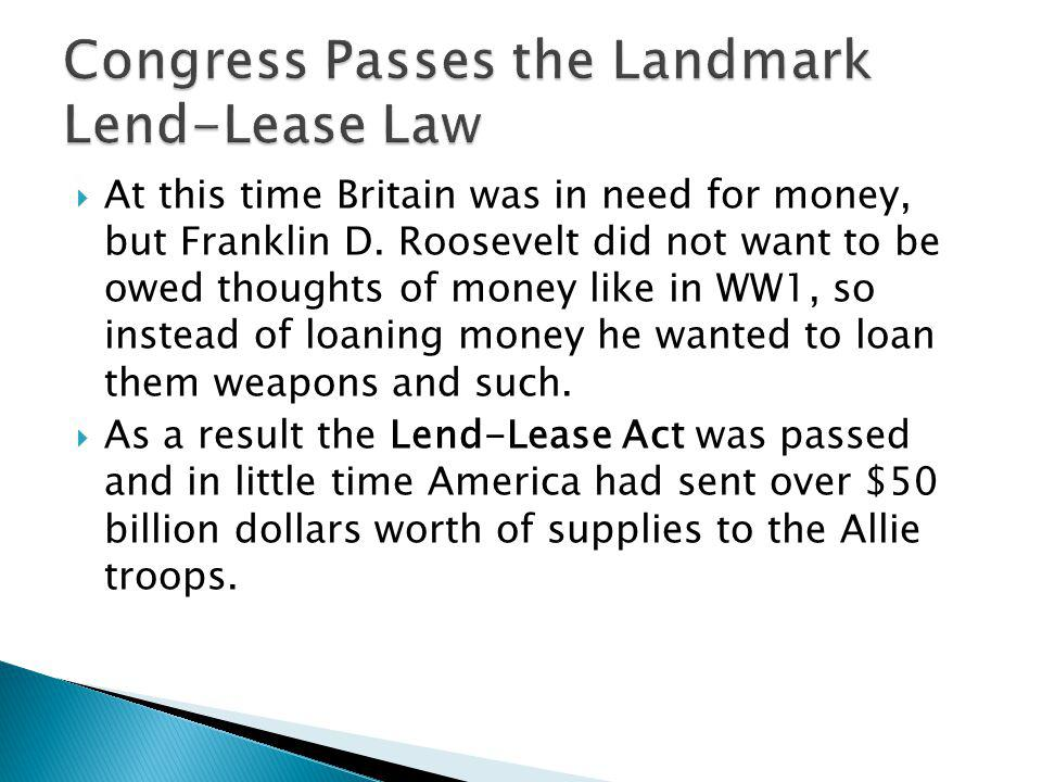 At this time Britain was in need for money, but Franklin D.