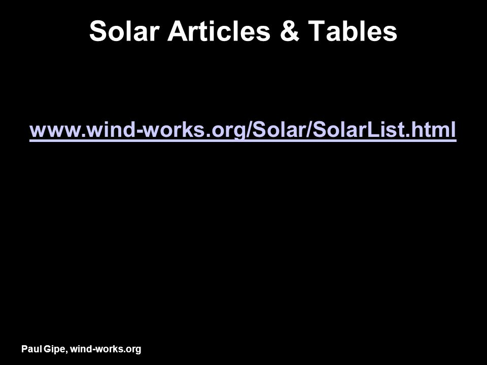 Solar Articles & Tables Paul Gipe, wind-works.org www.wind-works.org/Solar/SolarList.html