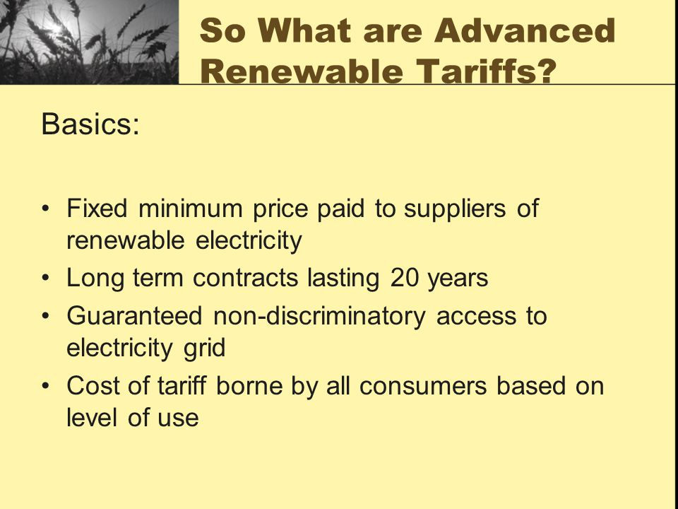 So What are Advanced Renewable Tariffs.