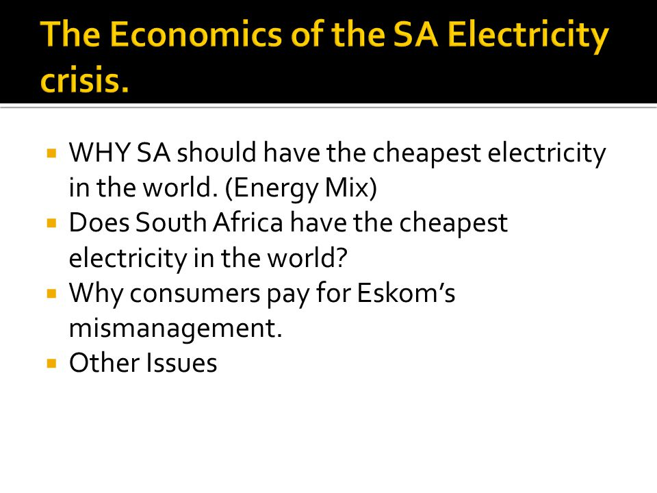 WHY SA should have the cheapest electricity in the world.