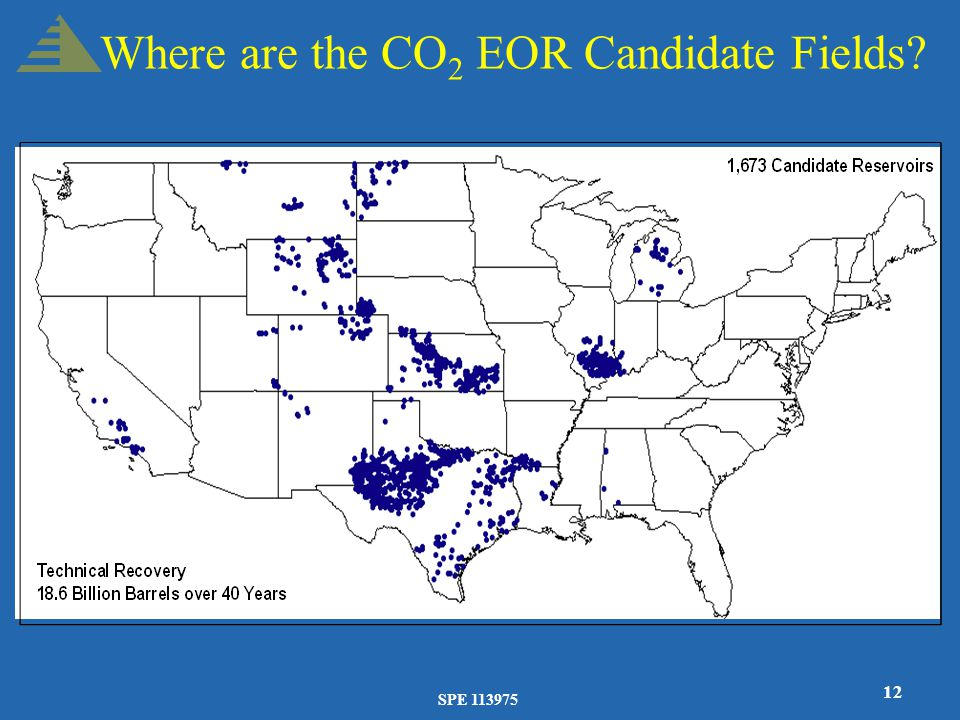 SPE 113975 12 Where are the CO 2 EOR Candidate Fields