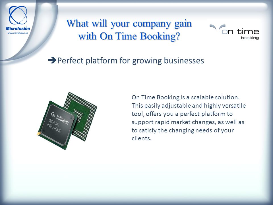 Perfect platform for growing businesses On Time Booking is a scalable solution.