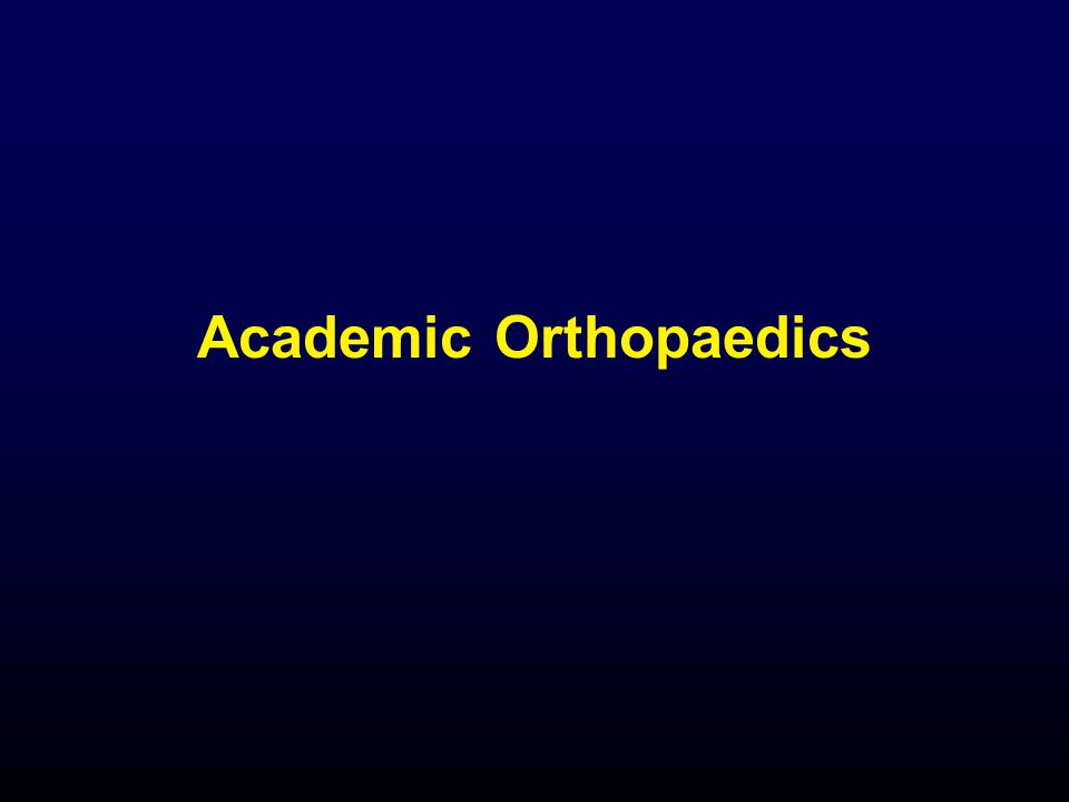 Academic Orthopaedics