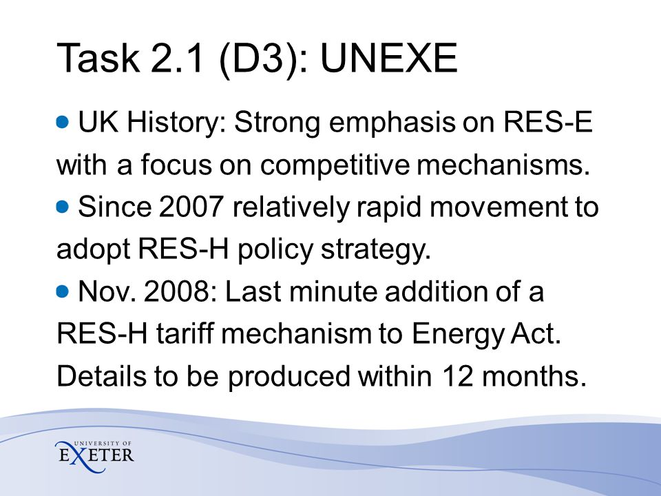 Task 2.1 (D3): UNEXE UK History: Strong emphasis on RES-E with a focus on competitive mechanisms.