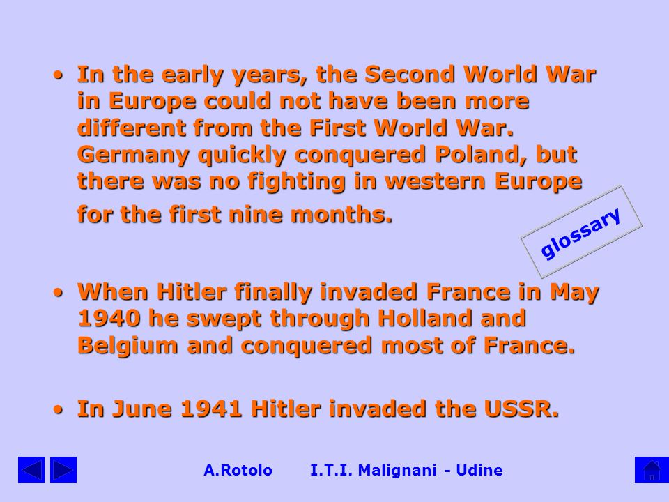 A.Rotolo I.T.I. Malignani - Udine HOW DID THE SECOND WORLD WAR BECOME A WORLD WAR