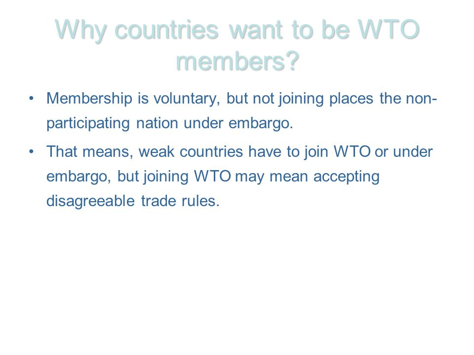 Why countries want to be WTO members.