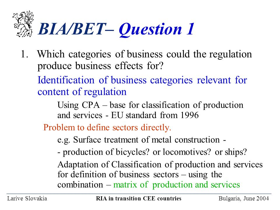 Larive Slovakia RIA in transition CEE countries Bulgaria, June 2004 BIA/BET– Question 1 1.
