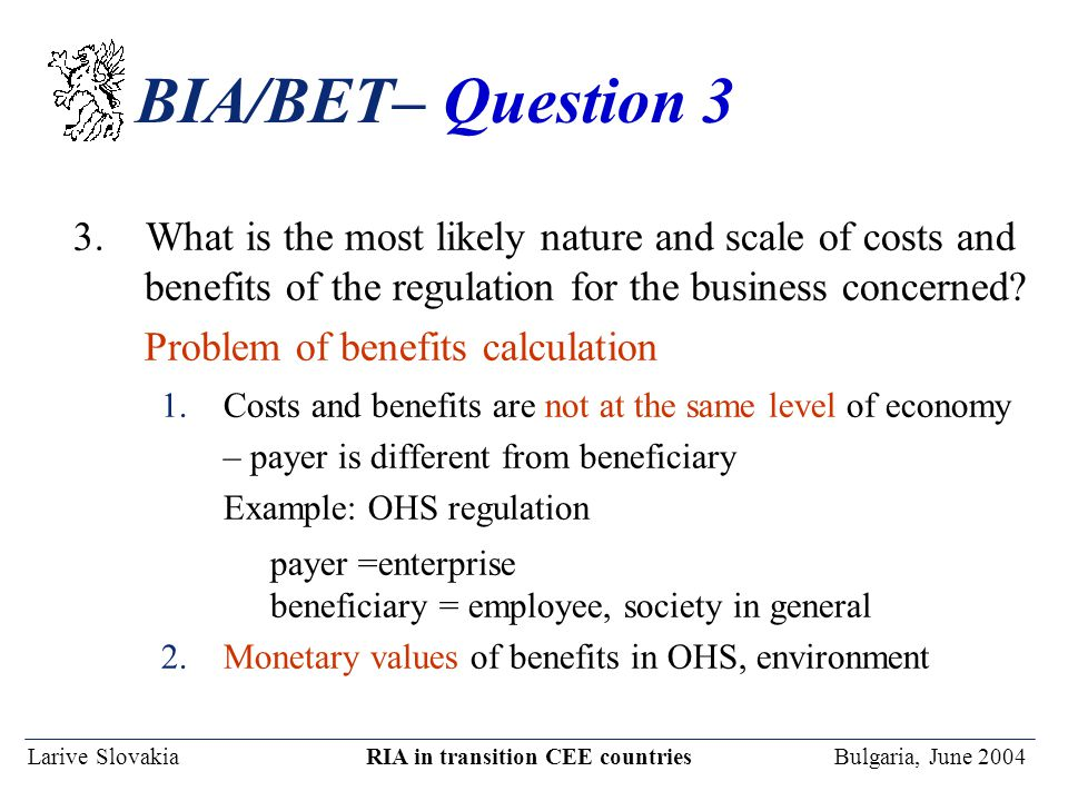 Larive Slovakia RIA in transition CEE countries Bulgaria, June 2004 BIA/BET– Question 3 3.
