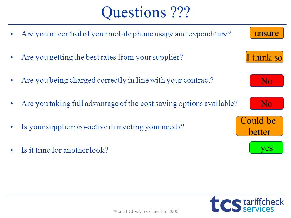 Questions . Are you in control of your mobile phone usage and expenditure.